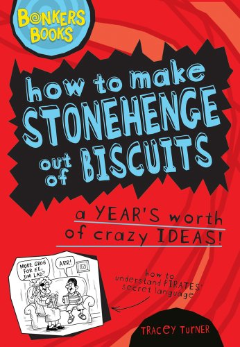 Ties Stonehenge - How to Make Stonehenge Out of Biscuits: A Year's Worth of Crazy Ideas! (Bonkers Books)
