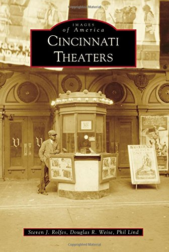 Book cover from Cincinnati Theaters (Images of America)by Steven J. Rolfes