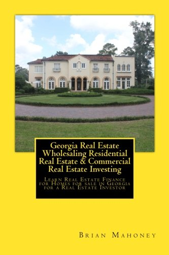 Georgia Real Estate Wholesaling Residential Real Estate   Commercial Real Estate Investing  Learn Real Estate Finance For Homes For Sale In Georgia For A Real Estate Investor