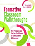 By Connie M. Moss Formative Classroom Walkthroughs: How Principals and Teachers Collaborate to Raise Student Achieveme [Paperback]