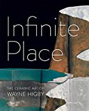 img - for Infinite Place: The Ceramic Art of Wayne Higby book / textbook / text book