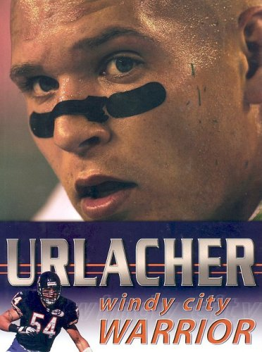 Brian Urlacher: Windy City Warrior