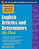 Practice Makes Perfect English Articles and Determiners up Close, Lester, Mark, 0071752064