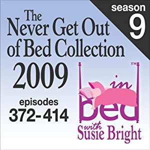 The Never Get Out of Bed Collection: 2009 In Bed With Susie Bright — Season 9 Performance