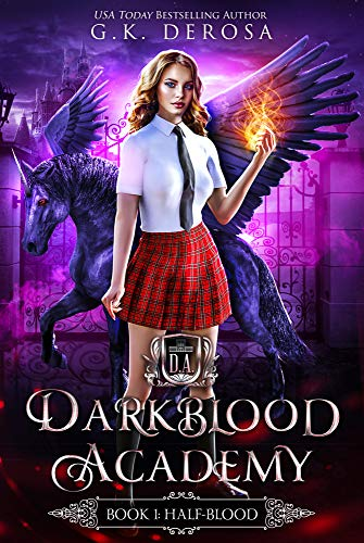 Darkblood Academy: Book One: Half-Blood (A Supernatural Academy Series) by [DeRosa, G.K.]
