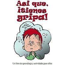 Asi que, ¡tienes gripa! (So, You Have Book 2)