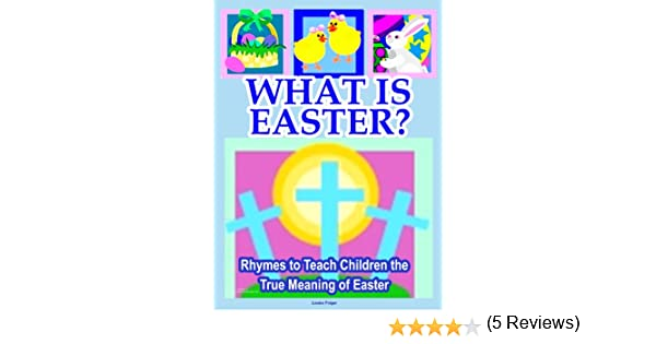 What is Easter?: Easter Book for Kids to Teach Children the ...