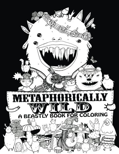 Metaphorically Wild: A beastly book for coloring ebook