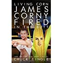 Living Corn James Corny Fired In The Butt