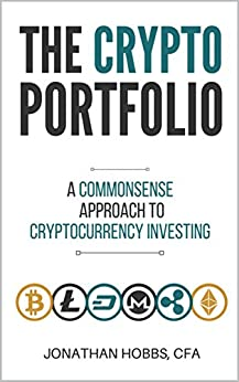 The Crypto Portfolio: a Commonsense Approach to Cryptocurrency Investing by [Hobbs, Jonathan]