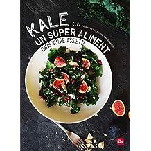 Kale: Un super-aliment dans votre assiette