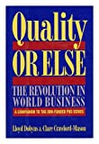 Quality or Else : The Revolution in World Business, Dobyns, Lloyd and Crawford-Mason, Clare, 0395574390