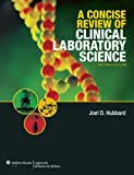 A Concise Review of Clinical Laboratory Science 9780781782029