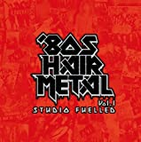 Vol. 1-80' Hair Metal Studio Fuelled by ...
