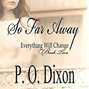 So Far Away: Pride and Prejudice Everything Will Change, Volume 2 | P O Dixon