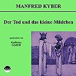 Der Tod und das kleine Mädchen | Manfred Kyber