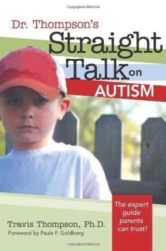 Dr. Thompson's Straight Talk On Autism 1st (first) Edition by Thompson Ph.D., Travis published by Paul H Brookes Pub Co (2008)