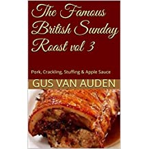 The Famous British Sunday Roast vol 3: Pork, Crackling, Stuffing & Apple Sauce