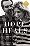 Hope Heals: A True Story of Overwhelming Loss and