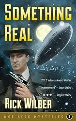 SOMETHING REAL (Moe Berg Mysteries Book 1)