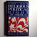 The New Religious-Political Right in America, Samuel S. Hill and Dennis E. Owen, 0687278678