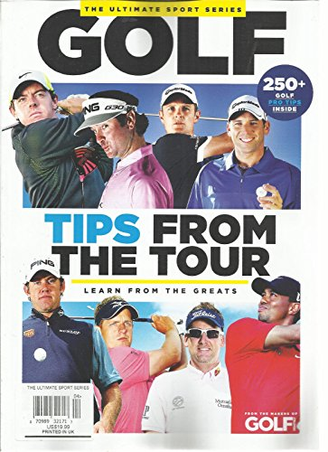 (THE ULTIMATE SPORT SERIES GOLF MAGAZINE, 2015 (TIPS FROM THE TOUR) 250+ GOLF)