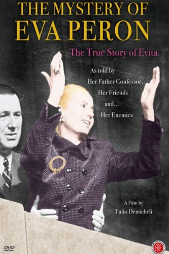 The Mystery of Eva Peron (Don T Cry For Me Argentina Evita Peron)