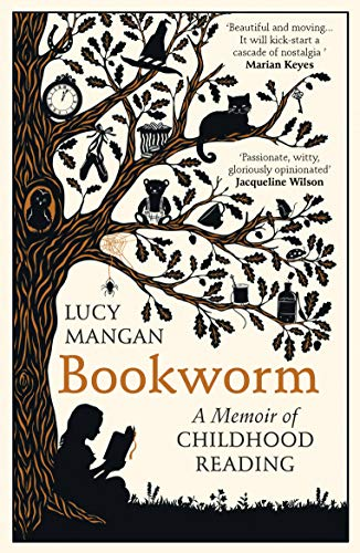 Bookworm: A Memoir of Childhood Reading (Ex Libris Confessions Of A Common Reader)