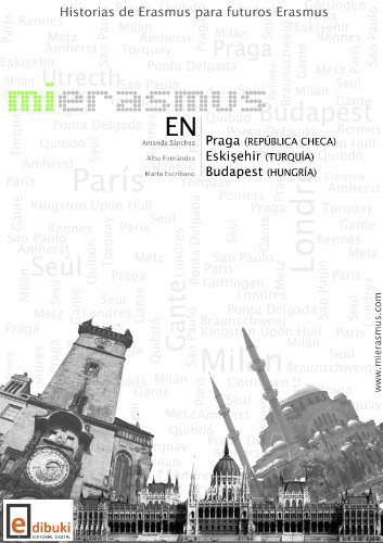 Mi Erasmus en Praga, Eskisehir y Budapest (Spanish Edition)