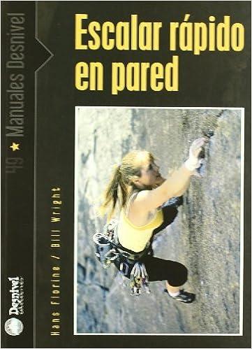 Escalar rapido en pared: Amazon.es: Florine, Hans, Wright ...