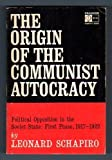 The Origins of the Communist Autocracy, Leonard B. Schapiro, 0674644514