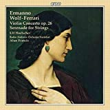 Wolf-Ferrari: Vioin Concerto / Serenade for Strings