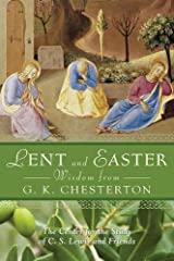 Lent and Easter Wisdom from G.K. Chesterton: Daily Scripture and Prayers Together With G. K. Chesterton's Own Words (Lent & Easter Wisdom) Paperback