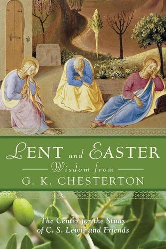 Download Lent and Easter Wisdom from G.K. Chesterton: Daily Scripture and Prayers Together With G. K. Chesterton's Own Words (Lent & Easter Wisdom) PDF