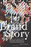 Brand/Story: Ralph, Vera, Johnny, Billy, and Other Adventures in Fashion Branding