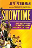 Showtime: Magic, Kareem, Riley, and the Los Angeles Lakers Dynasty of the 1980s by Pearlman, Jeff (2014) Hardcover