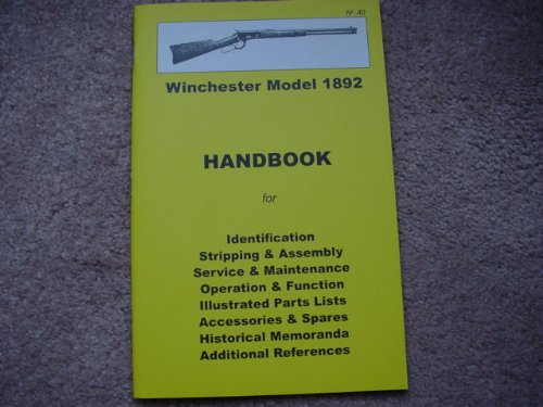 The Winchester Model 1892 Handbook (Paperback) 2011 Skennerton (The Winchester Model 1892 All Calibers Handbook Series #40, No.40)