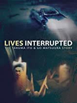 LIVES INTERRUPTED: THE TAKUMA ITO AND GO MATSUURA STORY