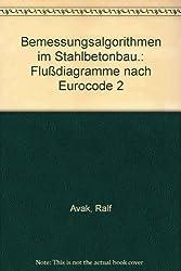 Bemessungsalgorithmen im Stahlbetonbau: Flußdiagramme nach Eurocode 2