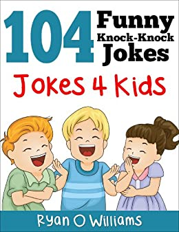 Amazoncom 104 Funny Knock Knock Jokes for kids Joke Book for