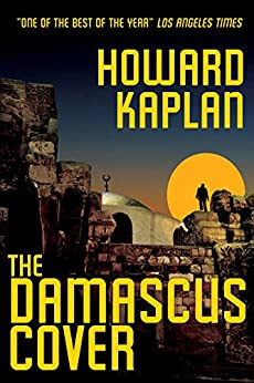 The Damascus Cover (The Jerusalem Spy Series Book 1) by [Kaplan, Howard]