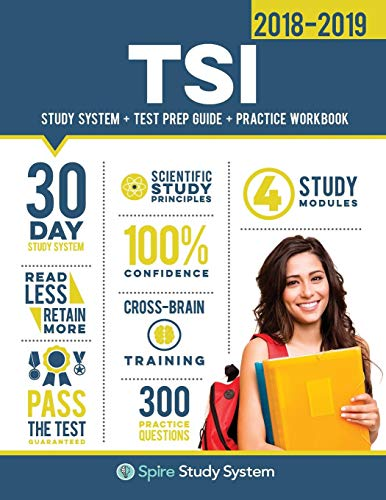 Pdf Test Preparation TSI Study Guide 2018-2019: Spire Study System & TSI Test Prep Guide with TSI Practice Test Review Questions for the Texas Success Initiative Exam