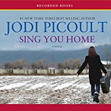 Sing You Home Audiobook by Jodi Picoult Narrated by Therese Plummer, Brian Hutchison, Mia Barron