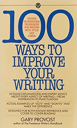 100 Ways to Improve Your Writing: Proven Professional Techniques for Writing with Style and Power Mentor Series by Gary Provost 1985-10-01: Amazon.es: Gary Provost: Libros
