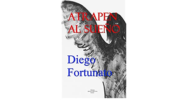 Amazon.com: ATRAPEN AL SUEÑO (Spanish Edition) eBook: Diego Fortunato: Kindle Store