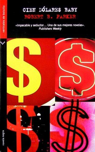 Cien dolares baby/ Hundred-Dollar Baby (Spanish Edition)