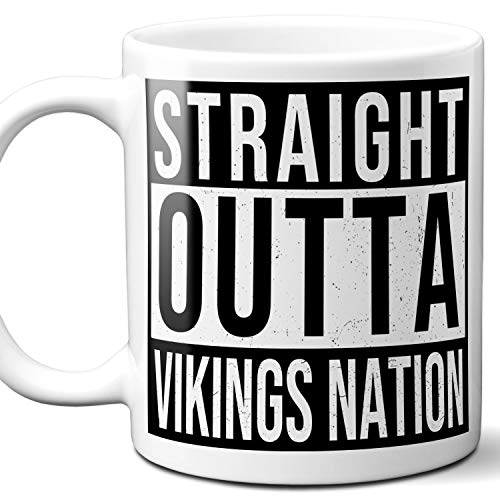 - Straight Outta Vikings Nation Fan Gift Mug. 11 ounces.