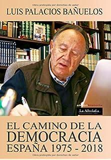 El camino de la democracia. España 1975 - 2018: Amazon.es ...