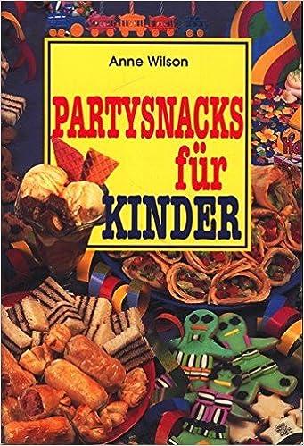 Partysnacks Fur Kinder 9783895081538 Amazon Com Books