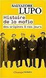 Histoire de la mafia des origines à nos jours par Lupo
